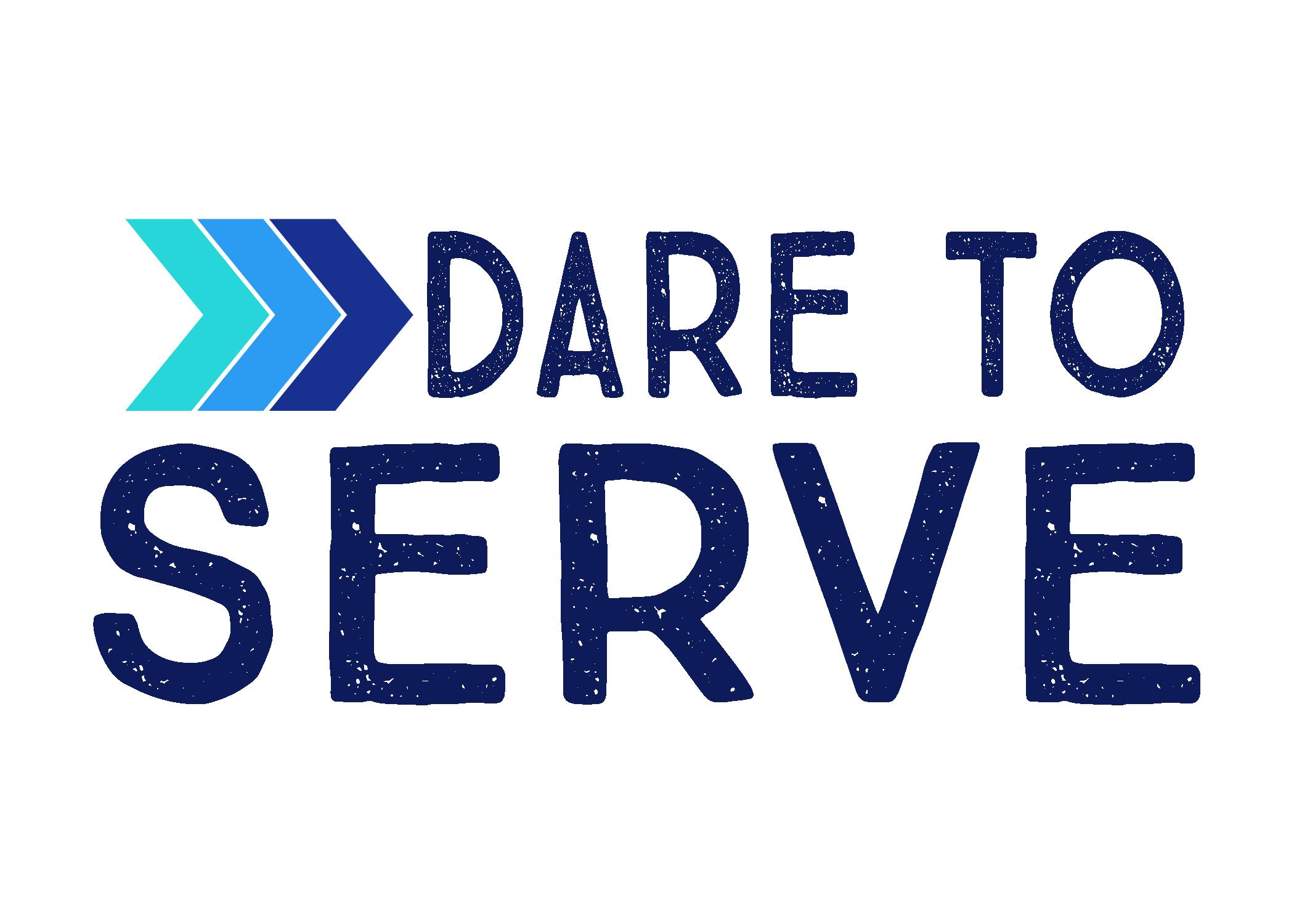 Dare To Serve